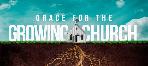 Grace for the Growing Church