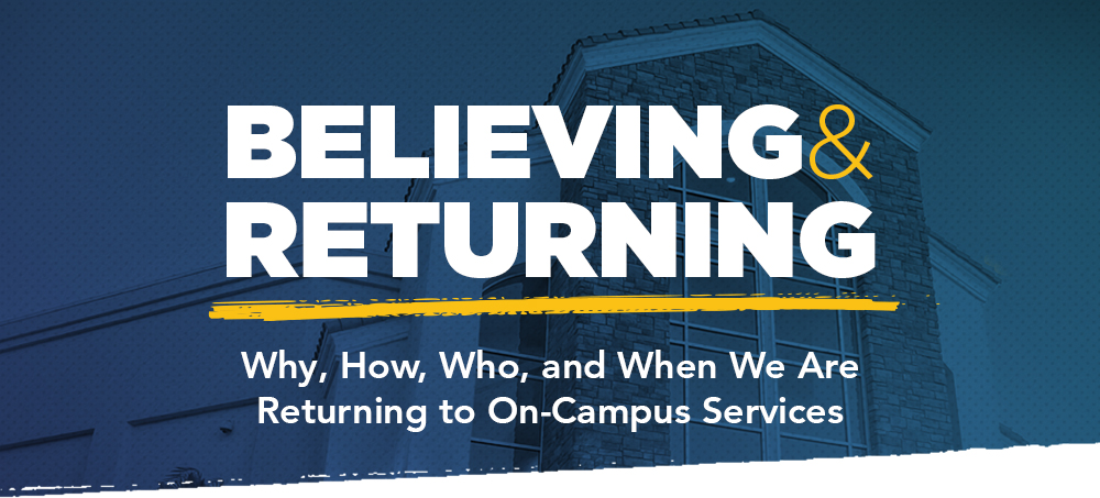Believing and Returning: Why, How, Who, and When We Are Returning to On-Campus Services