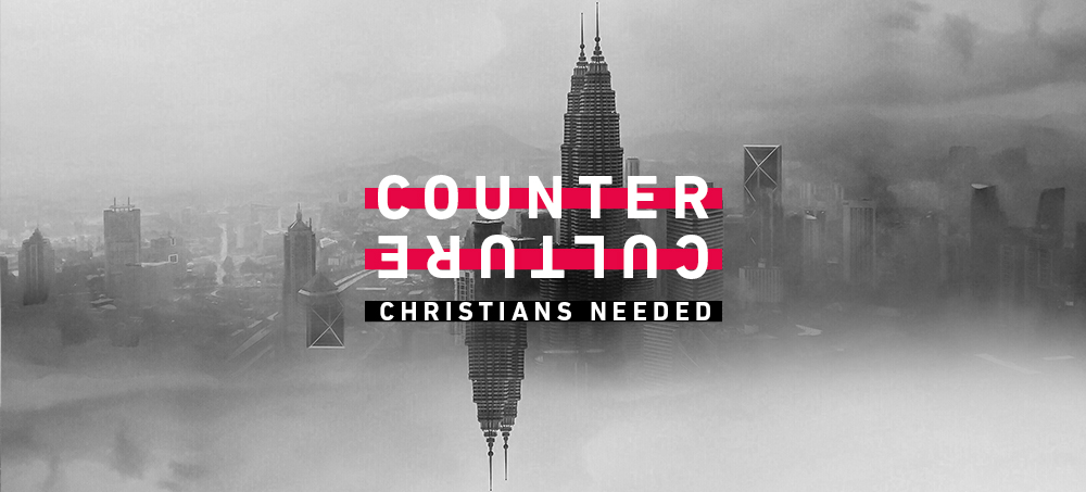 Counter-Cultural Christians Needed